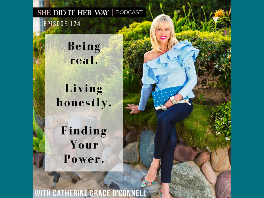 SDH 174: Being Real. Living Honestly. Finding Your Power with Catherine Grace O'Connell